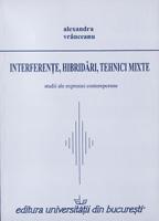 interferenţe, hibridări, tehnici mixte. studii ale expresiei contemporane